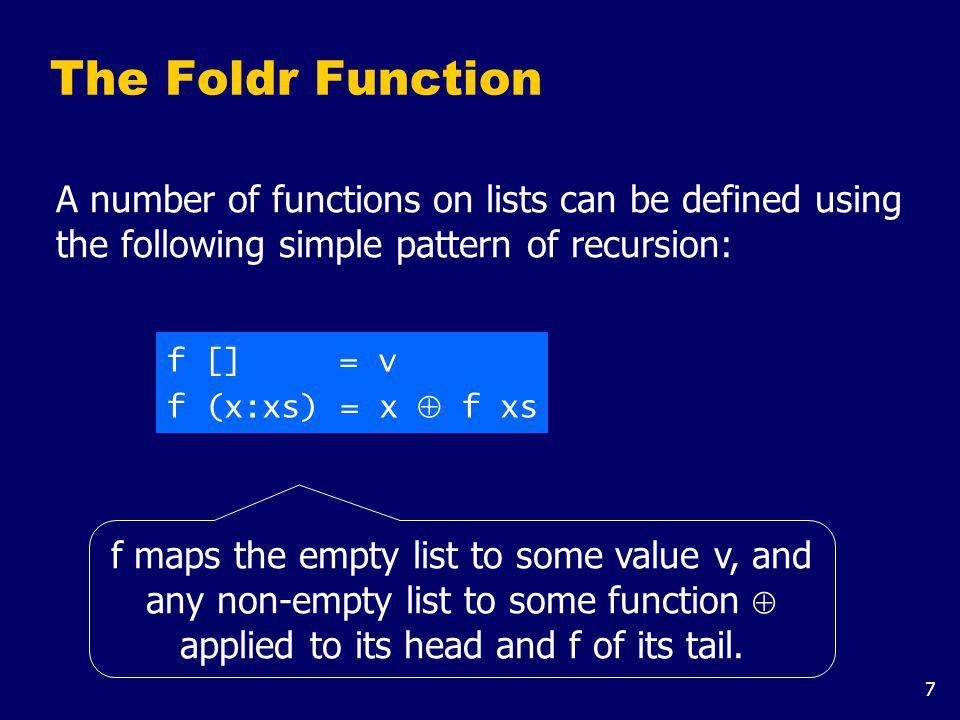 v = 0 v = 1 v = True For example: sum [] = 0 sum (x:xs) = x + sum xs